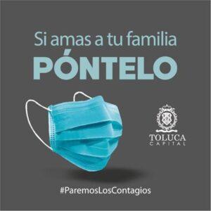 Llama Toluca a usar cubrebocas para prevenir más muertes por coronavirus