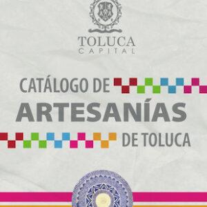 Impulsa Toluca desarrollo de la actividad artesanal con Catálogo Digital