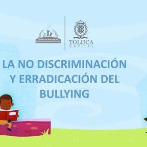 Promueve Toluca la no discriminación y la erradicación del bullying