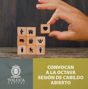 Invita Toluca a la Octava Sesión Abierta de Cabildo