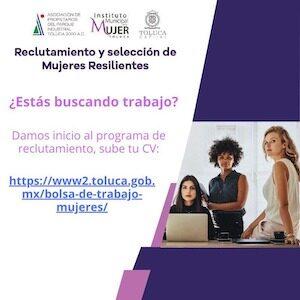 """Continúa en Toluca Programa de Reclutamiento y Selección """"Mujeres Resilientes"""""""